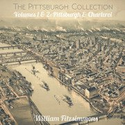 The Pittsburgh Collection Volumes 1 & 2: Pittsburgh & Charleroi